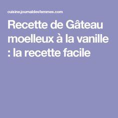 Recette de Gâteau moelleux à la vanille : la recette facile