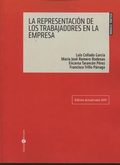 La Representación de los trabajadores en la empresa / Luis Collado García ... [et al.]