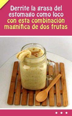 Derrite la grasa del estomago como loco con esta combinación magnífica de dos frutas