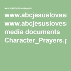 www.abcjesuslovesme.com media documents Character_Prayers.pdf