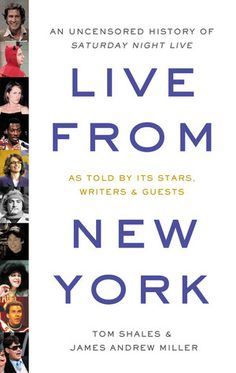 """Live From New York: An Uncensored History of Saturday Night Live, as Told By Its Stars, Writers and Guests"", Tom Shales & James Andrew Miller. Got Books, Used Books, Books To Read, Andrew Miller, Late Night Show, Book Sites, Saturday Night Live, Book Projects, Book Recommendations"