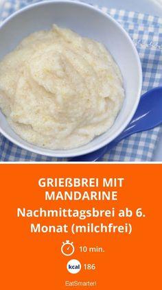 Grießbrei mit Mandarine - Nachmittagsbrei ab 6. Monat (milchfrei) - smarter - Kalorien: 186 Kcal - Zeit: 10 Min. | eatsmarter.de