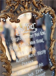 wedding bar sign - Use an old vintage mirror for your bar or wedding menu. A smaller mirror would even look fantastic at your dessert table. If you are thinking of doing this yourself, try using Crayola Washable Window Markers. When you first use them, they are translucent, but as they dry they become opaque. They wipe off … so you can use your mirror again