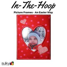 In-The-Hoop Projects and Photo Frames - A Better Way (& a Valentine's Day Gift!) - Express Yourself with Sulky