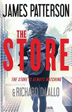 Looking for great thriller books to read next? Check out The Store by James Patterson and Richard DiLallo.
