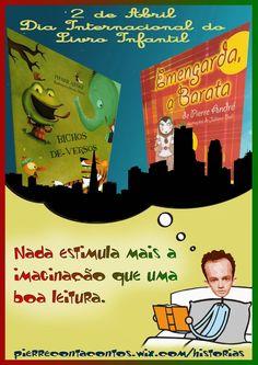 """Dia Internacional do Livro Infantil  """"É muito importante para as crianças desenvolverem o hábito da leitura, pois as histórias ajudam no desenvolvimento da imaginação e do aprendizado. A literatura infantil envolve as crianças, fazendo com que elas se transportem para um mundo de diferentes histórias e muita imaginação"""" Viva a EMENGARDA! Vivam os BICHOS DE-VERSOS Viva o Livro Infantil!!"""