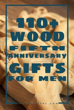 We Re Already Ready To Celebrate Our Fifth Anniversary Wow This List Of Wood 5th Gifts For Men Was Ridiculously Helpful You Need Read It