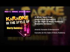 A White Sport Coat (And a Pink Carnation) (In the Style of Marty Robbins) (Karaoke Version) - YouTube
