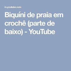 Biquíni de praia em crochê (parte de baixo) - YouTube