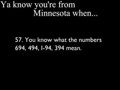 Ya Know You're From Minnesota When…. it say ya instead of you.