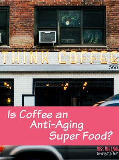Is Coffee an Anti-Aging Super Food?