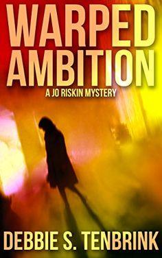 Warped Ambition (A Jo Riskin Mystery Book 1) by Debbie S.... https://www.amazon.com/dp/B01MSWZ1C2/ref=cm_sw_r_pi_dp_U_x_j9atAbRKZVNZW
