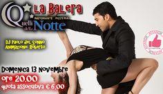 Domenica 13 Novembre - La Balera Da Quelli Della Notte http://affariok.blogspot.it/