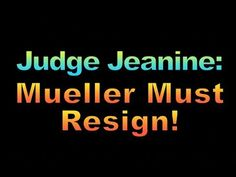 Judge Jeanine Calls For Mueller to Resign!, 1868