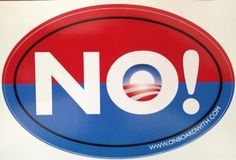 "Quantity 4 - Anti Obama ""NO!"" 4""x6"" Oval Bumper Sticker 2012 Presidential Election by OnBoardWith.com, http://www.amazon.com/dp/B008279K90/ref=cm_sw_r_pi_dp_CGXUpb18ZWA5E"