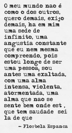 """there is in me a thirst for the infinite, a constant anxiety that even I do not understand"" - Florbela Espanca: Words Quotes, Wise Words, Me Quotes, Sayings, Frases Humor, Simple Words, More Than Words, Note To Self, Quotations"