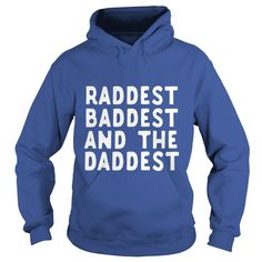 Funny Vintage Tshirt for Raddest Baddest And The Daddest Father's Day Gift  #gift #ideas #Popular #Everything #Videos #Shop #Animals #pets #Architecture #Art #Cars #motorcycles #Celebrities #DIY #crafts #Design #Education #Entertainment #Food #drink #Gardening #Geek #Hair #beauty #Health #fitness #History #Holidays #events #Home decor #Humor #Illustrations #posters #Kids #parenting #Men #Outdoors #Photography #Products #Quotes #Science #nature #Sports #Tattoos #Technology #Travel #Weddings…