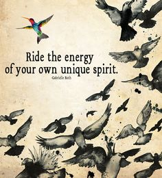 """Ride the energy of your own unique spirit"" ❤"