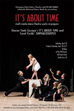 Santa Cruz, CA Celebrate National Dance Week by attending an evening of multi-media dance theatre works-in-progress:    Sharon Took-Zozaya's It's About Time features a group of passionate and quirky character… Click flyer for more >>