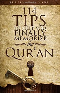 114 Tips To Help You Finally Memorize The Quran