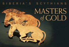 Artless barbarians? Hardly. The Scythian horsemen of the ancient Siberian steppe had a golden touch.