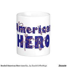 Beaded American Hero-11oz Coffee Mug #zazzle #american #hero #coffeemugs