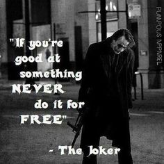You worked hard for your skill set. Earn every penny. #Batman #Joker #Work…