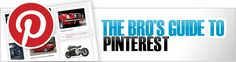 The Bro's Guide to Pinterest  http://www.blueglass.com/blog/the-bros-guide-to-pinterest/