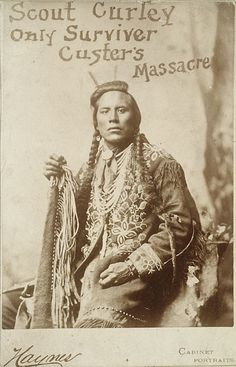 Scout Curley, of Custer's Little Big Horn Campaign.