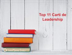 top-11-carti-de-leadership-lorand-soares-szasz Leadership, Strong, Motivation, Tops, Inspiration