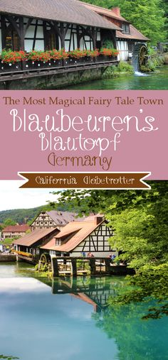 The Most Magical Fairy Tale Town - Blauberen's Blautopf, Germany - California Globetrotter Germany Destinations, Amazing Destinations, Travel Destinations, Reisen In Europa, Travel Guides, Travel Tips, Germany Travel, Luxury Travel, Day Trips