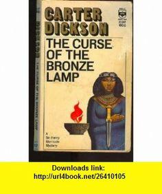 The Curse of the Bronze Lamp Carter Dickson ,   ,  , ASIN: B000JLJ3Q2 , tutorials , pdf , ebook , torrent , downloads , rapidshare , filesonic , hotfile , megaupload , fileserve