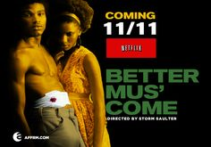 @@AFFRM - African American Film Festival Releasing Movement's Array Sets Netflix Streaming Release Date For Storm Saulter's 'Better Mus Come'