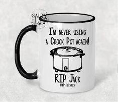 this is us crockpot mug,never use crockpot mug,jack pearson mug,this is us mug,this is us cup,this is us gift,tv series mug