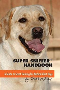 Super Sniffer Handbook: A Guide to Scent Training for Med... https://smile.amazon.com/dp/0983785635/ref=cm_sw_r_pi_dp_x_eamKybG97RJY6