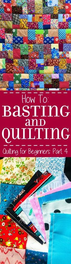 Basting and Quilting your quilt - Part 4 in a 5-part Quilting for Beginners series.  This Basting and Quilting section will walk you through basting and ditch quilting your quilt. Make your own DIY sewing quilt with this step-by-step tutorial!