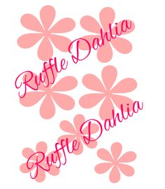 Ruffle Dahlia Style Flower Templates - Catching Colorlfies