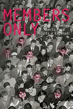 Members Only: Secret Societies, Sects, and Cults Exposed! by Julie Tibbott http://www.amazon.com/dp/1936976528/ref=cm_sw_r_pi_dp_BVXMub0JB67AV #membersonly #zestbooks