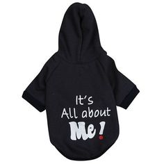 Its all about me dog hoodie