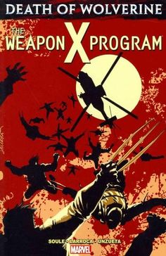 Marvel Death of Wolverine: The Weapon X Program