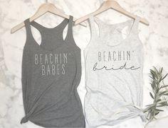 Bachelorette Shirts, Beachin Bride, Beachin Babes, Bridesmaid Shirts, Bridal Party Tank Tops, Bridal Party shirts, Bachelorette Party Tank