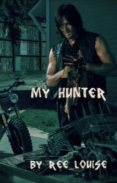 Read My Hunter (The Walking Dead Fanfiction/ A Daryl Dixon Fanfiction) Daryl Dixon Fanfiction, Walking Dead Fanfiction, Rick Grimes, Norman Reedus, The Walking Dead, First World, Storytelling, Books To Read, Tv Shows