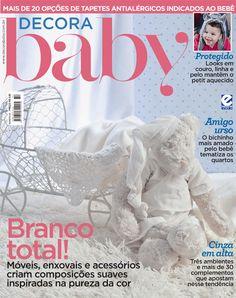 Decora Baby traz Branco Total – Móveis, enxovais e acessórios criam composições suaves inspiradas na pureza da cor. Confira!