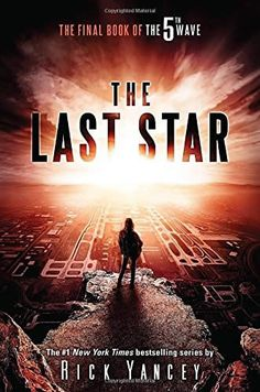 Featured Author of the Month: 'Rick Yancey' May 2016 - The Last Star: The Final Book of The 5th Wave by Rick Yancey - The enemy is Other. The enemy is us. They're down here, they're up there, they're nowhere. They want the Earth, they want us to have it. They came to wipe us out, they came to save us.