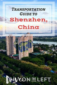 Shenzhen Transportation Guide: How to Get In, Around, and Out of the City