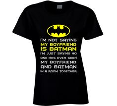My Boyfriend is Batman T Shirt