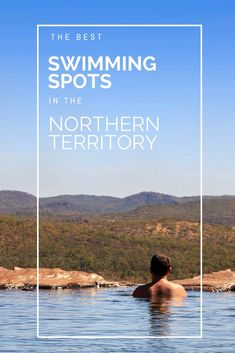The best places to cool off in the Northern Territory, Australia.