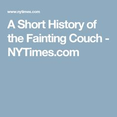 A Short History of the Fainting Couch - NYTimes.com