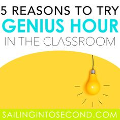 5 Reasons to Try Genius Hour in Your Classroom - Sailing into Second Classroom Management Tips, Classroom Organization, Classroom Ideas, Student Voice, Student Work, Learning Targets, Genius Hour, Mobile Learning, Project Based Learning