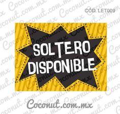 """Letrero para fiestas """"Soltero disponible"""""""